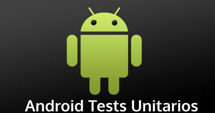 android_test_unitarios